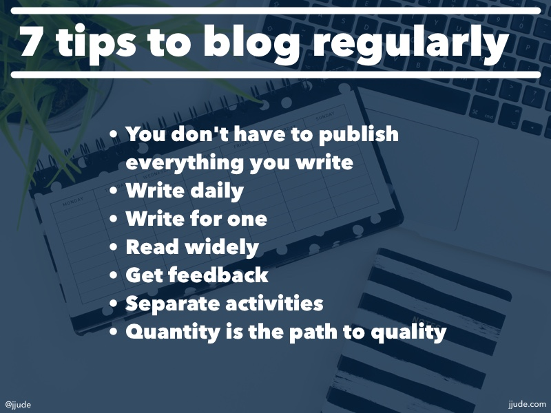 7 tips for blogging regularly