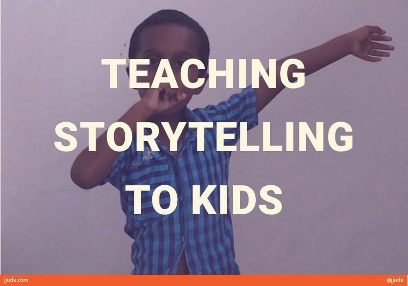 """Teaching storytelling to kids"""